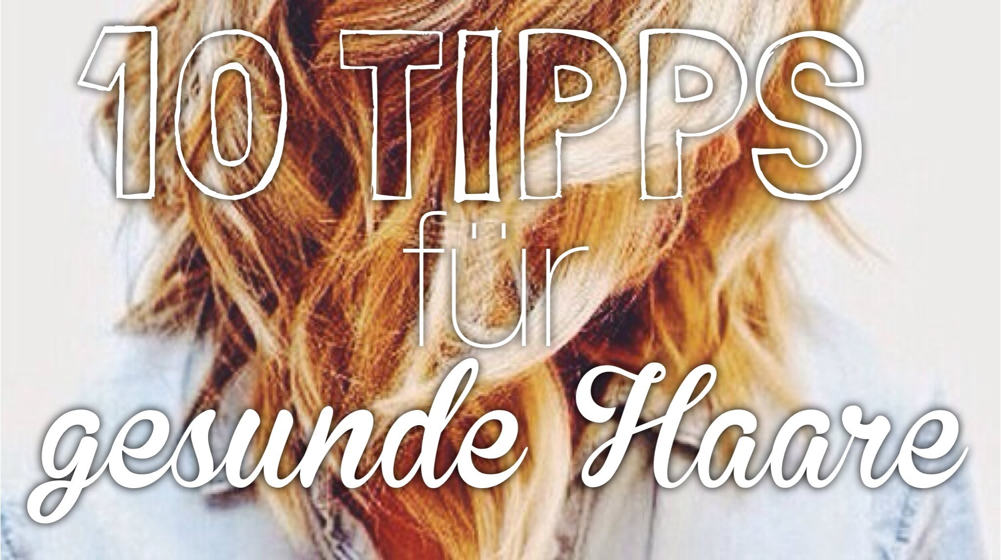 10 Tipps FÜr Gesunde Haare ♡ Call Of Beauty ♡