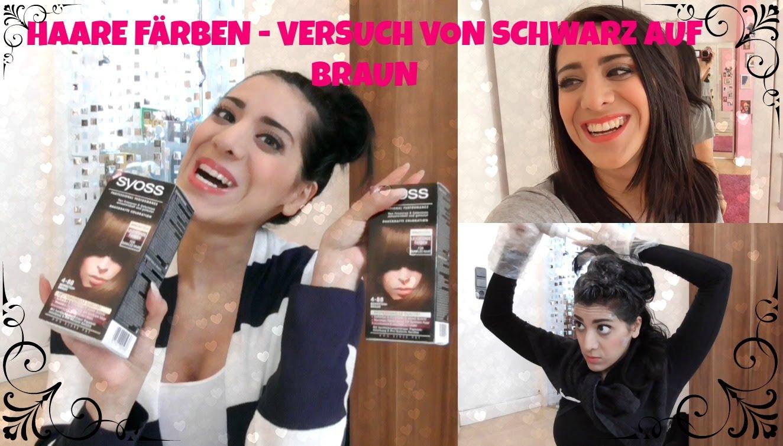 Haare FÄrben – Versuch Von Schwarz Auf Braun Mit Syoss